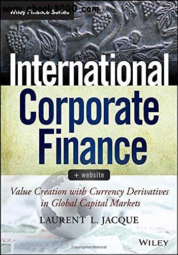 International Corporate Finance Website Value Creation With Currency Derivatives In Global Capital Markets Wiley Finance