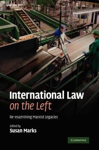 International Law On The Left Re Examining Marxist Legacies