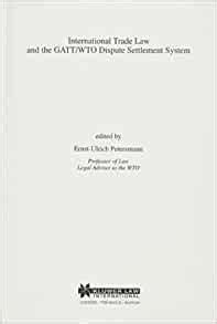 International Trade Law And The Gatt Wto Dispute Settlement System Studies In Transnational Economic Law Set