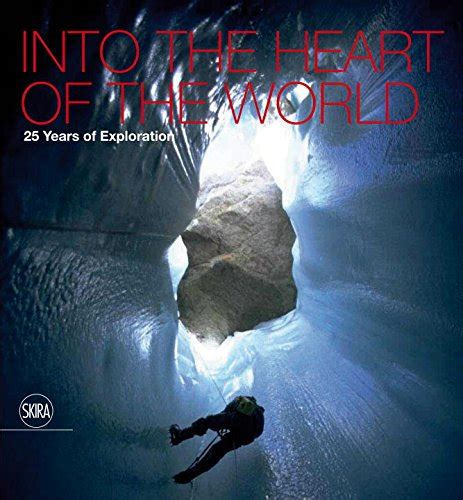 Into The Heart Of The World La Venta 25 Years Of Exploration