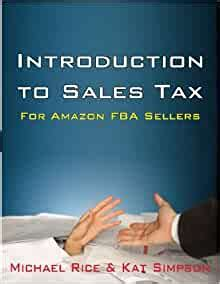 Introduction To Sales Tax For Amazon FBA Sellers Information And Tips To Help FBA Sellers Understand Tax Law
