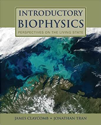 Introductory Biophysics Perspectives On The Living State