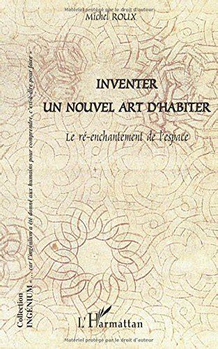 Inventer Un Nouvel Art Dhabiter (ePUB/PDF)