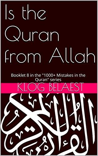 Is The Quran From Allah Booklet 8 In The 1000 Mistakes In The Quran Series English Edition