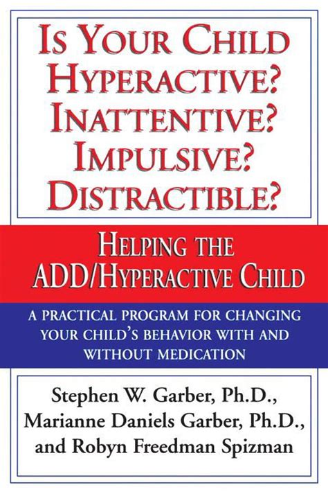 Is Your Child Hyperactive Inattentive Impulsive Distractable Helping The Add Hyperactive Child