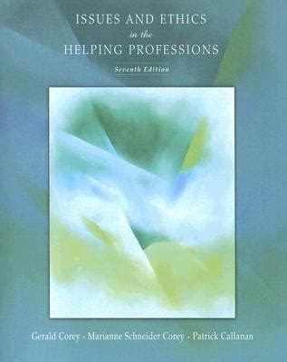 Issues And Ethics In The Helping Professions 7th Edition