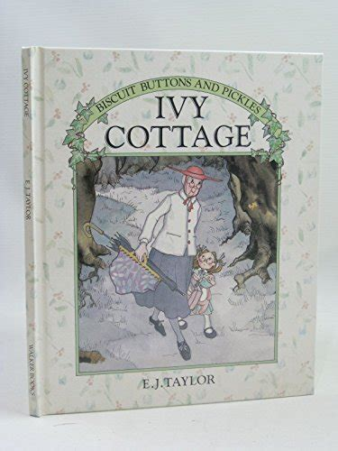 Ivy Cottage Biscuit Buttons And Pickles Written By EJ Taylor 1984 Edition Publisher Walker Books Ltd Hardcover
