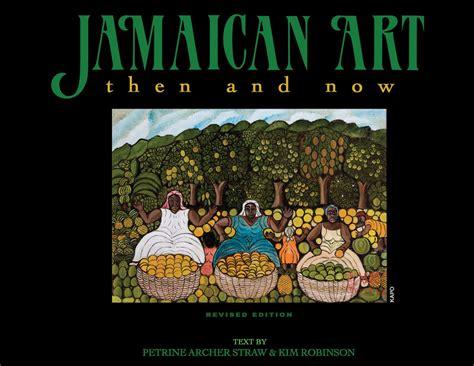 Jamaican Art Then And Now Petrine Archer Straw Amp Kim Robinson ...