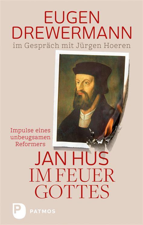 Terrific Jan Hus Im Feuer Gottes Impulse Eines Unbeugsamen Reformators Eugen Wiring Cloud Scatahouseofspiritnl