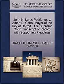 John N Lenz Petitioner V Albert E Cobo Mayor Of The City Of Detroit Us Supreme Court Transcript Of Record With Supporting Pleadings