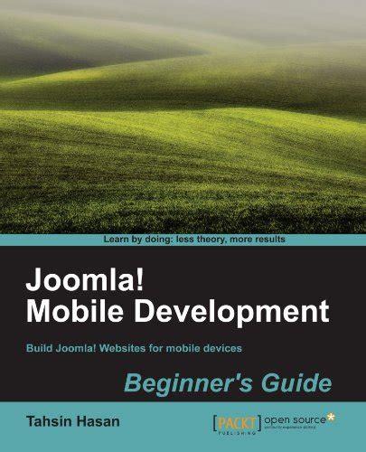 Joomla Mobile Development Beginner And 146s Guide Hasan Tahsin ...