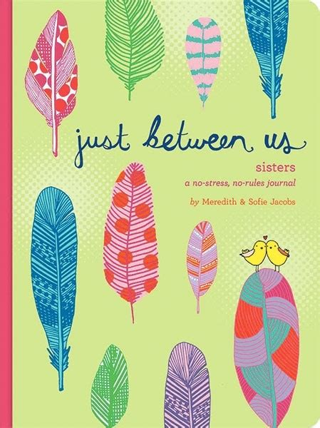 Just Between Us Sisters A Nostress Norules Journal