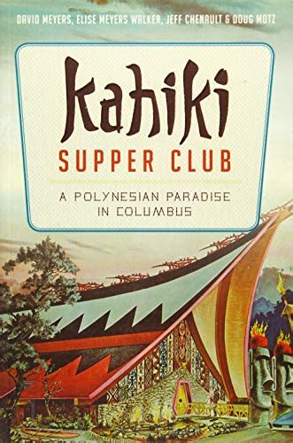 Kahiki Supper Club A Polynesian Paradise In Columbus American Palate