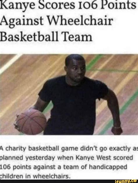 Kanye West Scores 106 Points Against Wheelchair