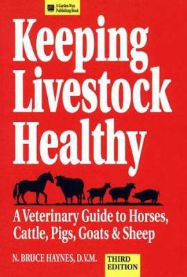 Keeping Livestock Healthy A Veterinary Guide
