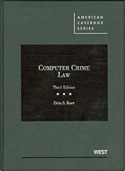 Kerrs Computer Crime Law American Casebook Series