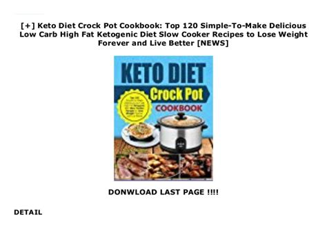 Keto Diet Crock Pot Cookbook Top 120 SimpletoMake Delicious Low Carb High Fat Ketogenic Diet Slow Cooker Recipes To Lose Weight Forever And Live Better