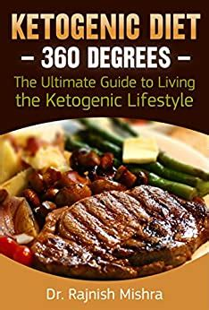Ketogenic Diet Ketogenic Diet 360 Degrees The Ultimate Guide To Living The Ketogenic Lifestyle