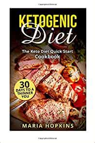 Ketogenic Diet The Keto Diet Quick Start Cookbook 30 Days To A Thinner You Fat Burning Recipes Ketogenic Diet For Weight Loss Anti Inflammatory Diet