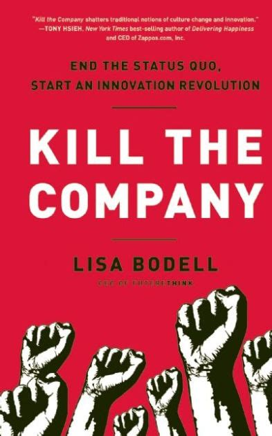 Kill The Company End The Status Quo Start An Innovation Revolution