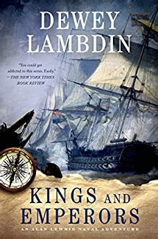 Kings And Emperors An Alan Lewrie Naval Adventure Alan Lewrie Naval Adventures Book 21 English Edition