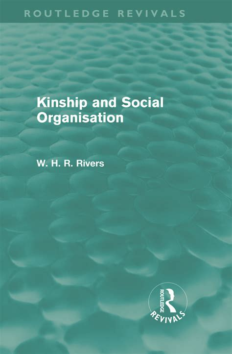 Kinship And Social Organisation Routledge Revivals Rivers W H R ...