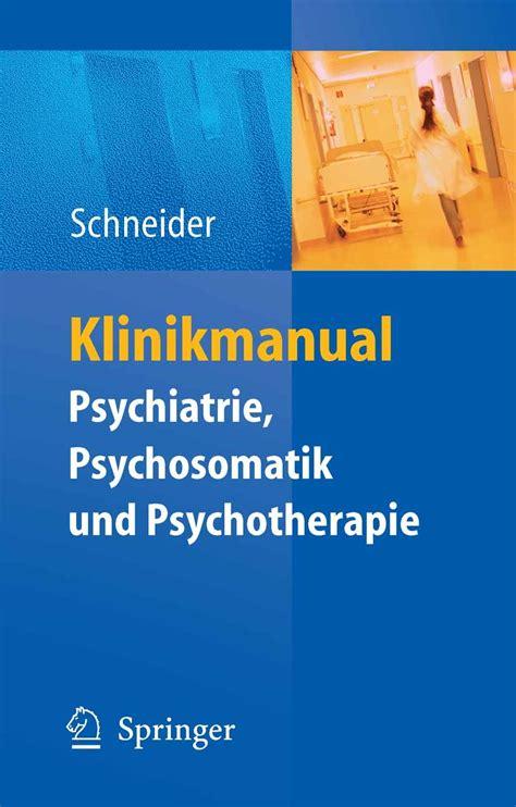 Klinikmanual Psychiatrie Psychosomatik And Psychotherapie Schneider