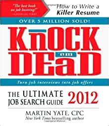 Knock Em Dead 2012 The Ultimate Job Search Guide Knock Em Dead The Ultimate JobSeekers Handbook