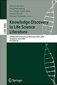 Knowledge Discovery In Life Science Literature International Workshop Kdll 2006 Singapore April 9 2006 Proceedings Lecture Notes In Computer Science