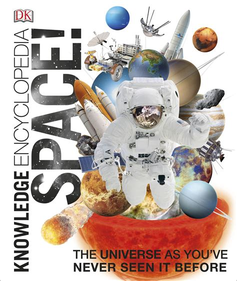 Knowledge Encyclopedia Space The Universe As Youve Never Seen It Before