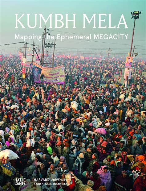 Kumbh Mela Mapping The Ephemeral Megacity