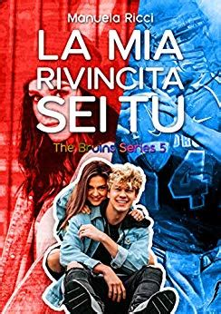 La Mia Rivincita Sei Tu Romance Sport Young Adult The Bruins Series Vol Vol 5