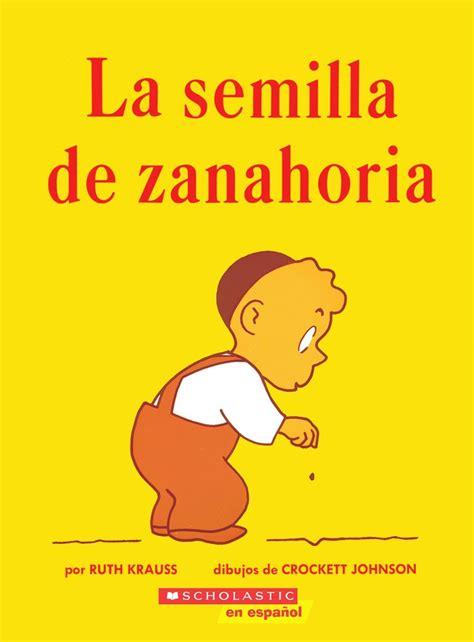 La Semilla De Zanahoria Spanish Language Edition Of The Carrot ...