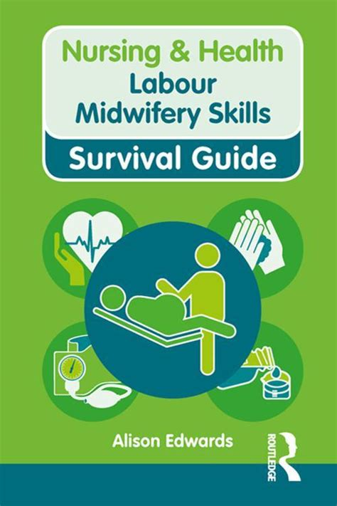 Labour Midwifery Skills Survival Guide Nursing And Health Survival Guides