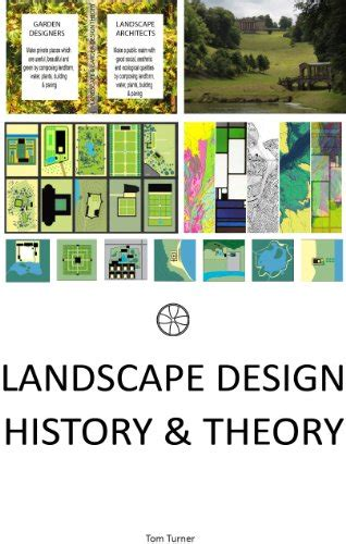 Landscape Design History Theory Landscape Architecture And Garden Design Origins English Edition