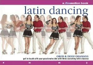 Latin Dancing Get In Touch With Your Passionate Side With Three Scorching Latin Classics