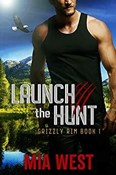 Launch The Hunt Grizzly Rim Book 1