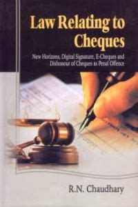 Law Relating To Cheques New Horizons Digital Signature E Cheques And Dishonour Of Cheques As Penal Offence