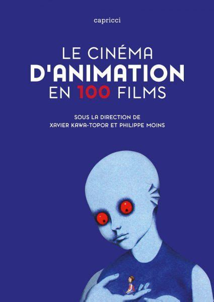 Le Cinema Danimation En 100 Films