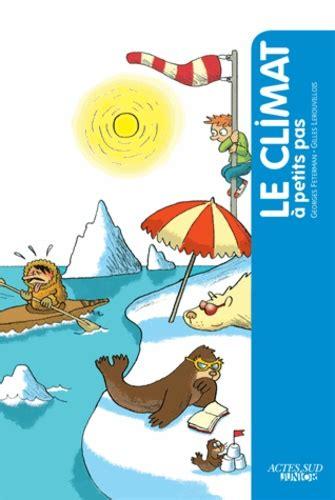 1f95ee5c73f Le Climat A Petits Pas (ePUB/PDF) Free
