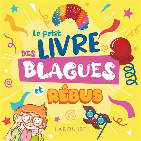 Le Petit Livre Des Blagues Et Rebus