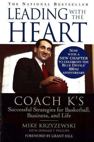 Leading With The Heart Coach Ks Successful Strategies For Basketball Business And Life