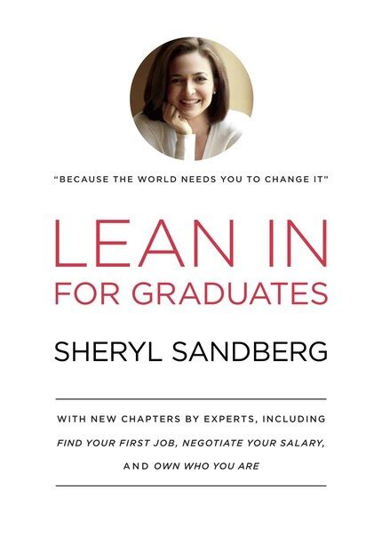 Lean In For Graduates With New Chapters By Experts Including Find Your First Job Negotiate Your Salary And Own Who You Are
