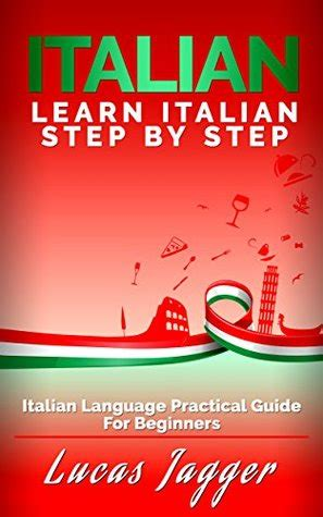 Learn Italian Step By Step Italian Language Practical Guide For Beginners