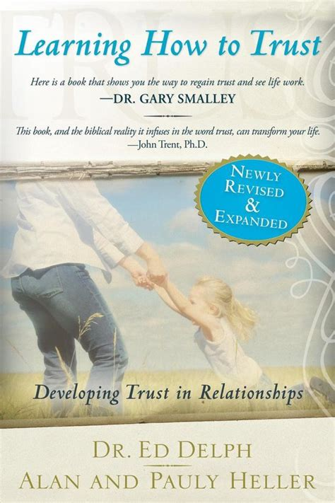 Learning How To Trust Revised And Expanded Developing Trust In Relationships
