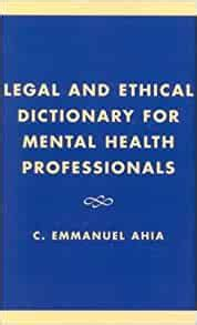 Legal And Ethical Dictionary For Mental Health Professionals