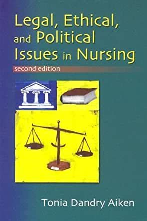 Legal Ethical And Political Issues In Nursing