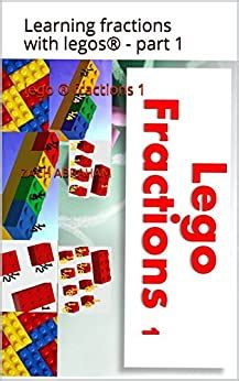 Lego Fractions 1 Learning Fractions With Legos Part 1 Lego Math Book 3 English Edition