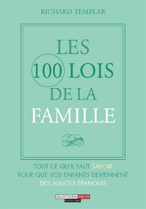 Les 100 Lois De La Famille Tout Ce Quil Faut Savoir Pour Que Vos ...