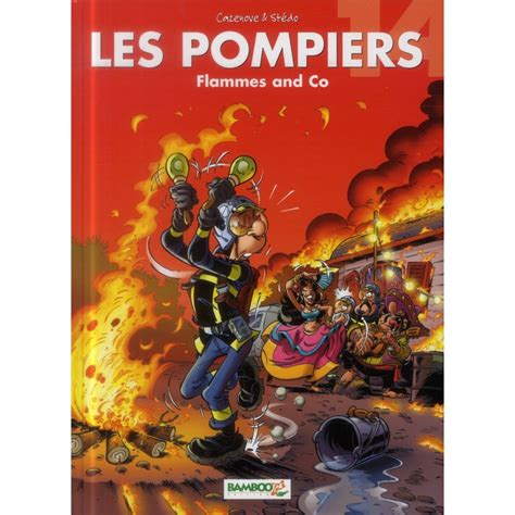 Les Pompiers Tome 14 Flammes And Co
